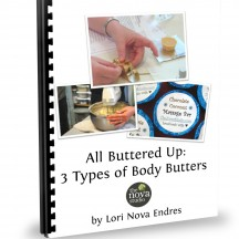 All Buttered Up: 3 Types of Body Butters Class Handout Cover by Lori Nova Endres, Founder of The Nova Studio