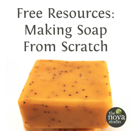 Free Soapmaking from Scratch Resources - The Nova Studio